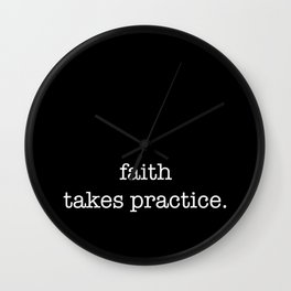 faith takes a little practice Wall Clock
