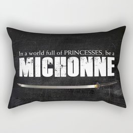 In a World full of Princesses, be a Michonne - black Rectangular Pillow