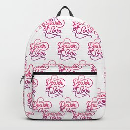Power of Love hand made lettering motivational quote in original calligraphic style Backpack