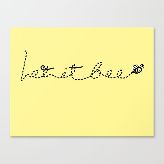 Let it BEE Canvas Print