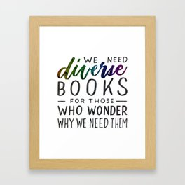 Diverse Books For Those Who Wonder Why Framed Art Print