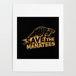 Save The Manatees I - Nature & Wildlife Gift Poster
