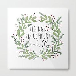 Tidings of comfort and joy Metal Print