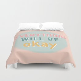 everything will be okay. Duvet Cover