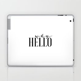 Hello Sign Printable Art Why Hello Gift Idea Valentines Day Decor Women Gift Inspirational Print Laptop & iPad Skin