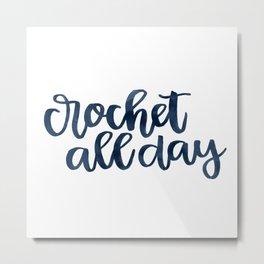 Crochet All Day - Navy Metal Print