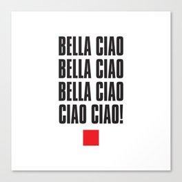 Bella Ciao! Canvas Print