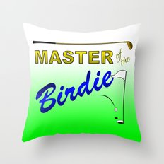 Master of the Birdie Throw Pillow