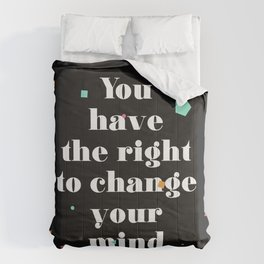 the right to change your mind Comforters