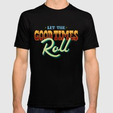 Let The Good Times Roll Mens Fitted Tee Black MEDIUM