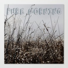 Pure Morning Canvas Print