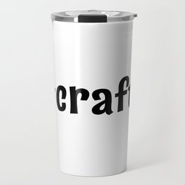 #crafty Travel Mug