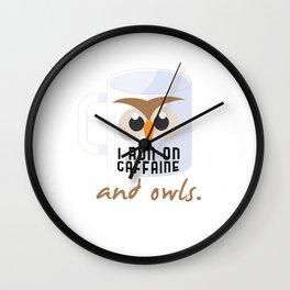 I Run On Caffeine Owls Coffee Lovers Nocturnal Birds Night Hunter Animals Wildlife Wilderness Gift Wall Clock