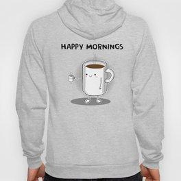 Happy mornings Hoody