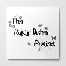 The Randy Disher Project Metal Print
