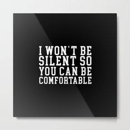 I WON'T BE SILENT  Metal Print