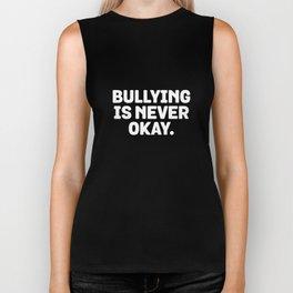 Bullying Is Never Okay - Anti-Bully Awareness Biker Tank