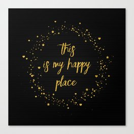 Text Art THIS IS MY HAPPY PLACE III | black with hearts, stars & splashes Canvas Print