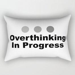 Dot Dot Dot Overthinking In Progress Sayings Sarcasm Humor Quotes Rectangular Pillow