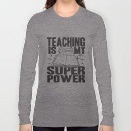 Womens Teaching Is My Superpower Funny Teacher Superhero Teacher T-Shirts Long Sleeve T-shirt