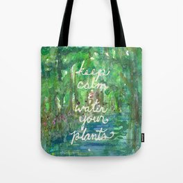 Keep Calm & Water Your Plants Tote Bag