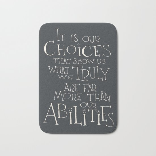 "Harry Potter - Albus Dumbledore quote ""It is our choices"" Bath Mat"
