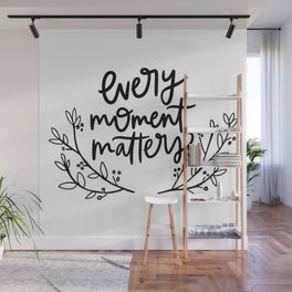 Every Moment Matters (Light) Wall Mural