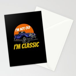 I'm Not Old I'm Classic Stationery Cards