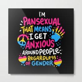 I Am Pansexual - Gift Metal Print