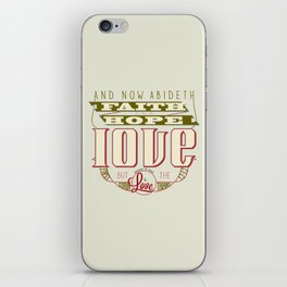 The Greatest of These Is Love (Color Variant)  iPhone Skin