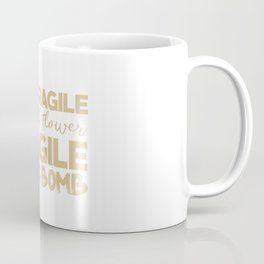 Not fragile like a flower, fragile like a bomb. Rbg, feminist, grl pwr Coffee Mug
