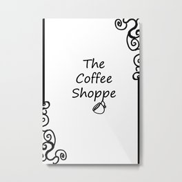 The Coffee Shoppe Metal Print