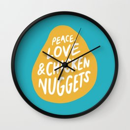 Peace, Love & Chicken Nuggets Wall Clock
