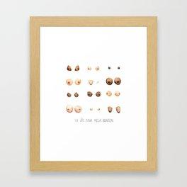 Vi är fina hela bunten. Framed Art Print