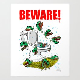 BEWARE! Toilet Piranhas! Art Print