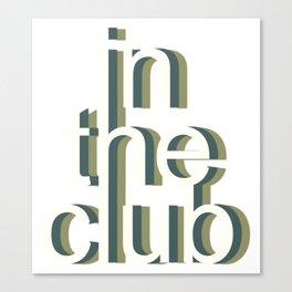 In the club triple Canvas Print