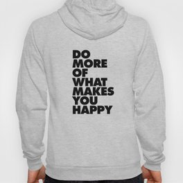 Do More of What Makes You Happy black-white typography design modern canvas wall art home decor Hoody