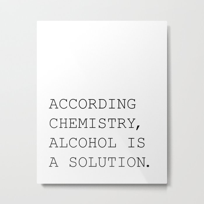 Funny quote Alcohol Quote Funny Wall Art Bedroom Decor Funny Print Bathroom Decor Print Teen Poster Metal Print