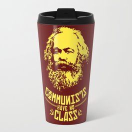 Communists Have No Class Travel Mug