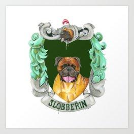 Dogwarts Slobberin Art Print