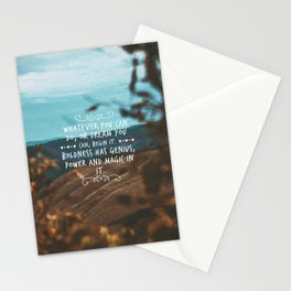 Whatever you can do, or dream you can, begin it. Boldness has genius, power and magic in it. Stationery Cards
