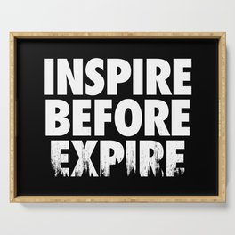 Inspire Before Expire Serving Tray