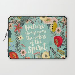 NATURE ALWAYS WEARS THE COLORS OF THE SPIRIT Laptop Sleeve