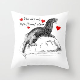 You Are My Significant Otter Throw Pillow