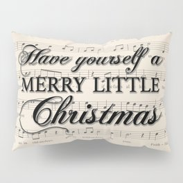 Have yourself a merry little Christmas Pillow Sham
