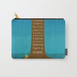 Lab No.4 Everyday Is A Genius.  But If You Judge A Fish By Its Ability To Climb A Tree Quotes poster Carry-All Pouch