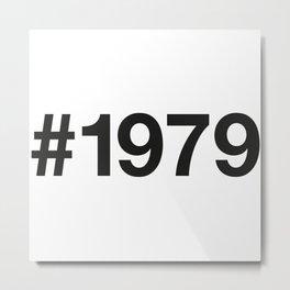1979 Metal Print