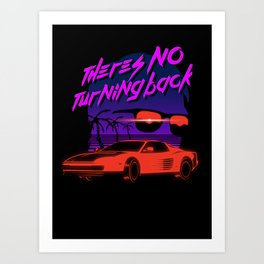 There's no turning back Art Print
