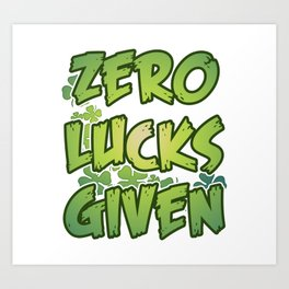 Zero Lucks Given Art Print
