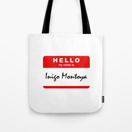 Hello My Name Is Inigo Montoya Tote Bag